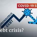 Will we have a debt crisis following the coronavirus crisis?   COVID-19 Update
