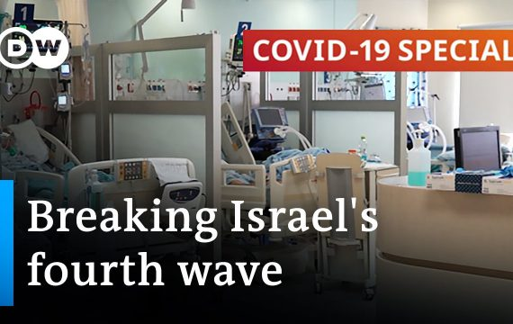 Israel broadens booster jabs amid fourth wave   COVID-19 Special